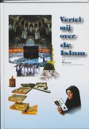 Vertel mij over de Islam M. Sert, Hardcover