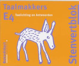 Taalmakkers E4 Toelichting en Antwoorden Stenvertblok, R. Heiting, Paperback