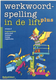 Werkwoordspelling in de lift - plus: Niveau 2: Kopieerblok extra stof . toetsen . instap . registratie, Centrum Educatieve Dienstverlening Pedologisch Instituut Rotterdam, Paperback
