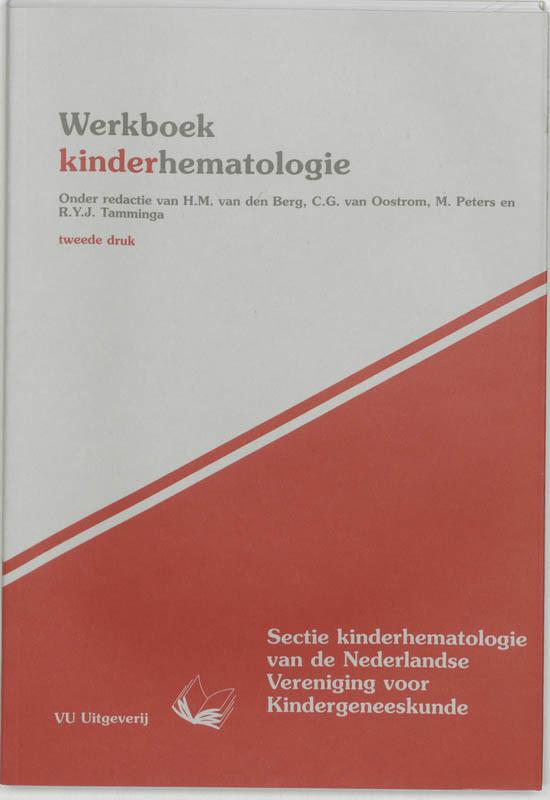 Werkboek kinderhematologie Werkboeken Kindergeneeskunde, BERG, VAN DEN, onb.uitv.