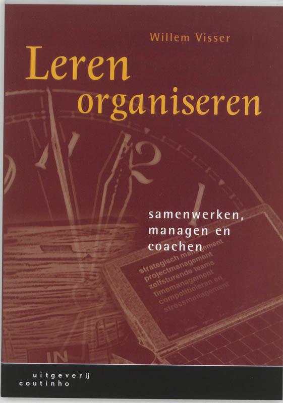 Leren organiseren samenwerken, managen en coachen, W. Visser, Paperback