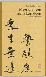 Meer dan een mens kan doen zentoespraken, T. Lathouwers, Paperback