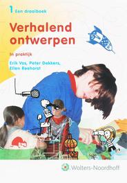 Verhalend ontwerpen: 1-2: Draaiboek aan de tekentafel/ in praktijk, E. Vos, Hardcover