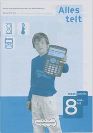 Alles telt: Groep 8 blok 1+2: Maatschrift reken-wiskunde methode voor het basisonderwijs, Bosch-Ploegh, Els van den, Paperback