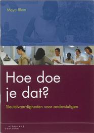 Hoe doe je dat? sleutelvaardigheden voor anderstaligen, M. Blom, Paperback
