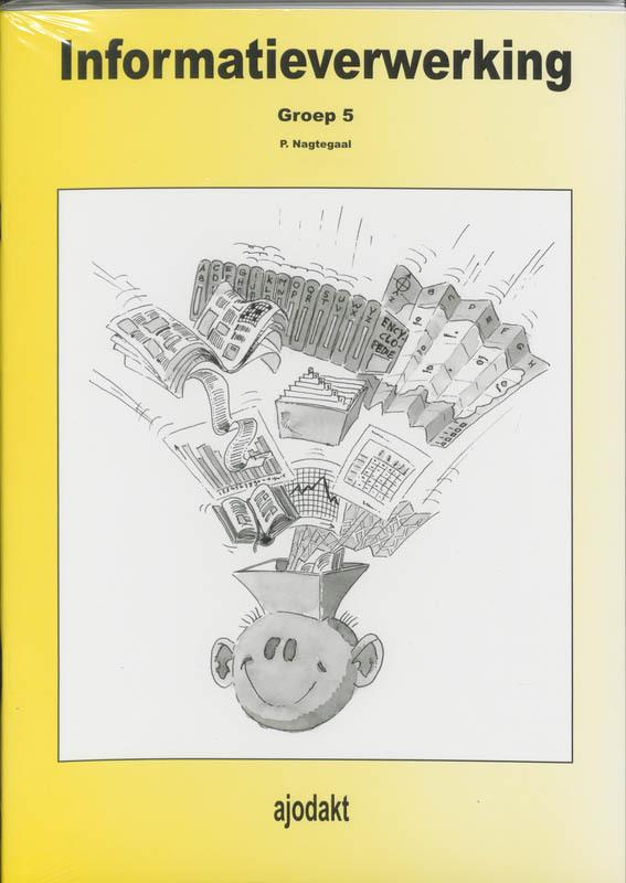 Informatieverwerking Diversen set 5 ex: 5: Werkboek P. Nagtegaal, Paperback