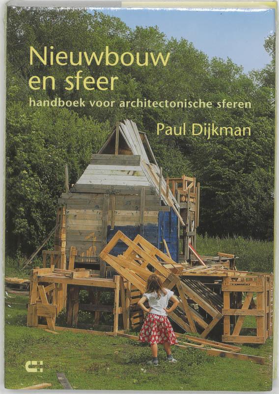 Nieuwbouw en sfeer over de samenhang tussen architectuur en mentaliteit, P. Dijkman, Hardcover