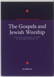 The Gospels and Jewish Worship bible and Synagogal liturgy in the First Century C.E., Monshouwer, Dirk, Paperback