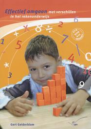 Effectief omgaan met verschillen in het rekenonderwijs elk kind kan rekenen, G. Gelderblom, Paperback
