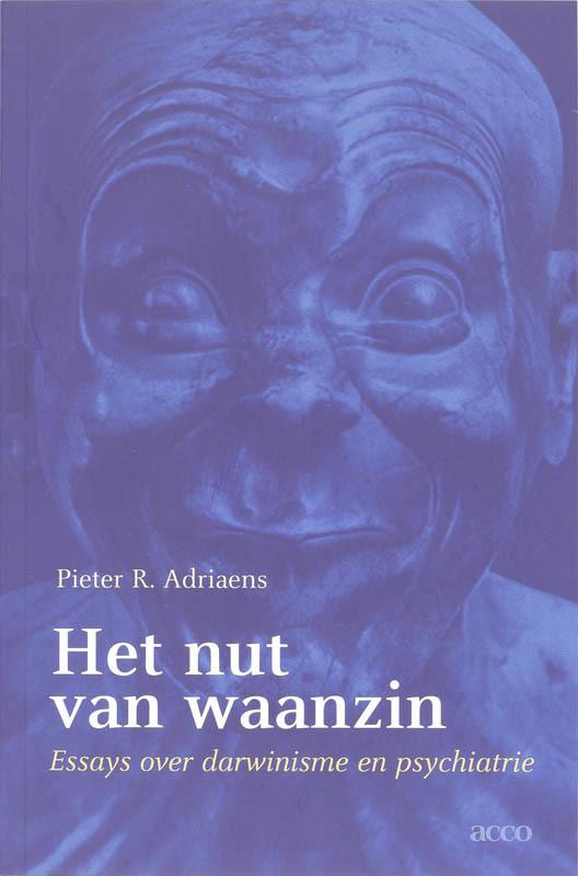 Het nut van waanzin essays over darwinisme en psychiatrie, Adriaens, Pieter, onb.uitv.