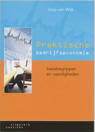 Praktische bedrijfseconomie basisbegrippen en vaardigheden, J. van Wijk, Paperback