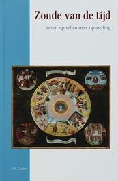 Zonde van de tijd zeven opstellen over opvoeding, E.A. Godot, Paperback