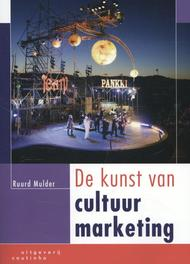 De kunst van cultuurmarketing. Ruurd Mulder, Paperback