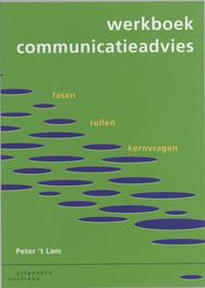 Werkboek communicatieadvies fasen, rollen en kernvragen, Lam, P. 't, Paperback