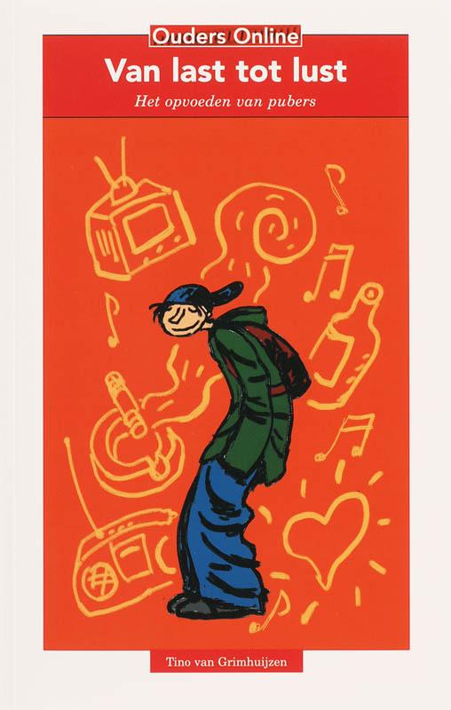 Van last tot lust het opvoeden van pubers, T. van Grimhuijzen, Paperback