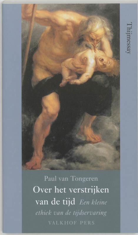 Over het verstrijken van de tijd een kleine ethiek van de tijdservaring, P. van Tongeren, Paperback