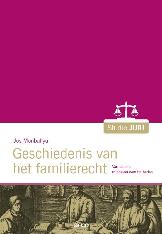 De geschiedenis van het familierecht Van de late middeleeuwen  tot heden, Jos Monballyu, onb.uitv.