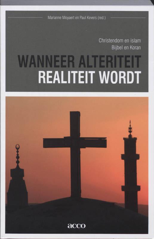 Wanneer alteriteit realiteit wordt. Christendom en islam. Bijbel en Koran., MOYAERT, MARIANNE, onb.uitv.  Wordt verstuurd binnen: Ca. 7 werkdagen<br /><a style=