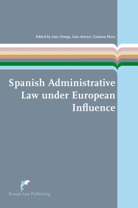 Spanish administrative law under European influence European Administrative Law Series, Paperback