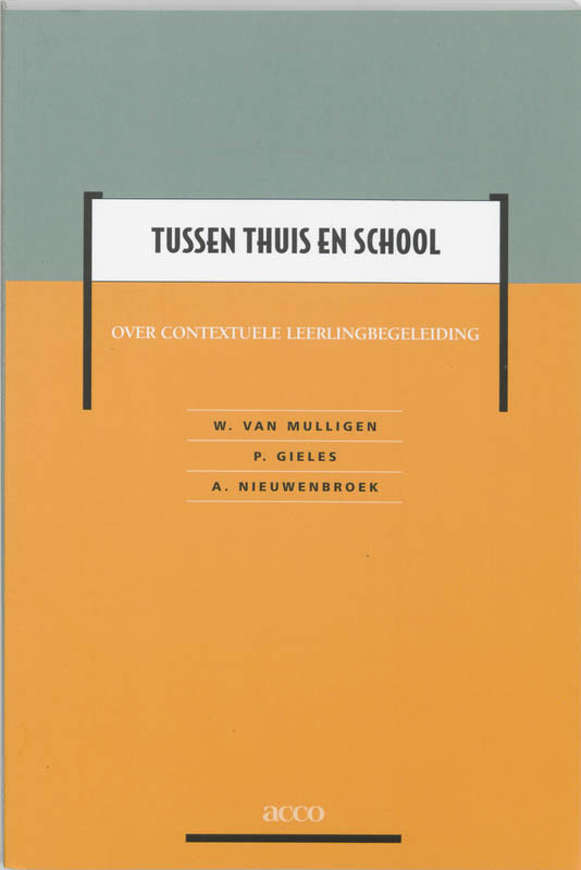 Tussen thuis en school over contextuele leerlingbegeleiding, W. van Mulligen, onb.uitv.