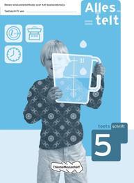 Alles telt (set 5 ex): 5: Toetsschrift reken-wiskundemethode voor het basisonderwijs, Fundamentaal, communicatie/educatie, Paperback