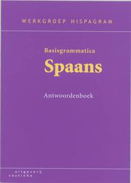 Basisgrammatica Spaans: Antwoordenboek Werkgroep Hispagram, Paperback