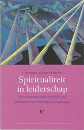 Spiritualiteit in leiderschap een verkenning van de betekenis van spiritualiteit voor leiderschap in organisaties, Ganzevoort, J.W., Paperback