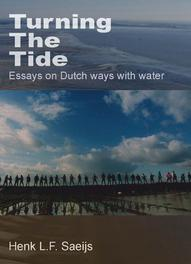Turning The Tide essays on Dutch ways with water, H.L.F. Saeijs, Paperback