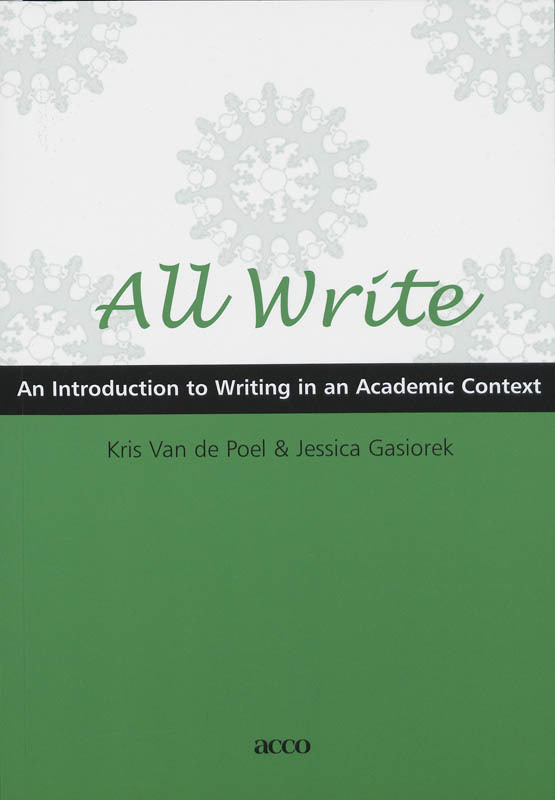 All write Introduction to Writing in an Academic Context, K. Van de Poel, J. Gasiorek, onb.uitv.