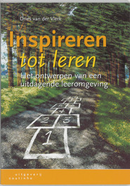 Inspireren tot leren het ontwerpen van een uitdagende leeromgeving, Vlerk, D. van der, Paperback