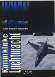 Koninklijke Luchtmacht Wij willen weten, T. Vingerhoets, Paperback