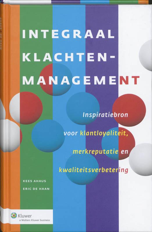 Integraal Klachtenmanagement Inspiratiebron voor klantloyaliteit, merkreputatie en kwaliteitsverbetering, Ahaus, Kees, Paperback