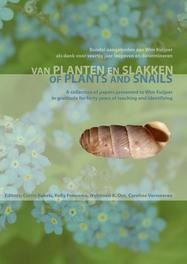 Of Plants and Snails a collection of papers presented to Wim Kuijper in gratitude for forty years of teaching and identifying, Paperback