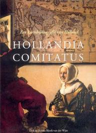 Hollandia Comitatus een kartobibliografie van Holland, Blonk, Dirk, Hardcover
