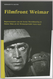 Filmfront Weimar representaties van de Eerste Wereldoorlog in Duitse films uit de Weimarperiode (1919-1933), Kester, B., Paperback