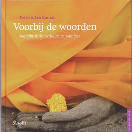 Voorbij de woorden boeddhistische verhalen en parabels, Kaniok, Erich, Hardcover