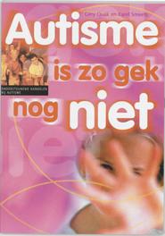 Autisme is zo gek nog niet ondersteunend handelen bij vormen van autisme, G. Quak, Paperback