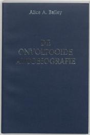 De onvoltooide autobiografie Bailey, A.A., Paperback