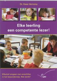 Elke leerling een competente lezer! effectief omgaan met verschillen in het leesonderwijs. Wat werkt?, Vernooy, Kees, Paperback