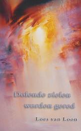 Dolende zielen worden gered L. van Loon, Paperback
