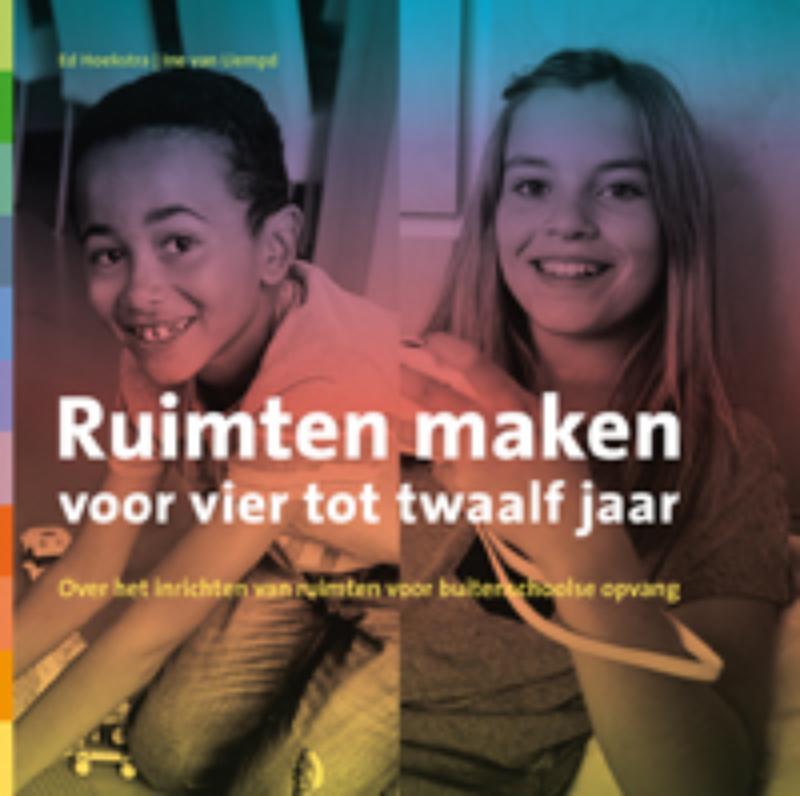 Ruimten maken voor vier tot twaalf over het inrichten van ruimten voor buitenschoolse opvang, Van Liempd, Ine, Paperback