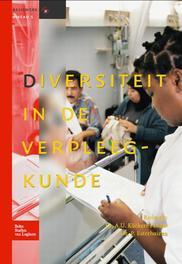 Diversiteit in de verpleegkunde onder hoofdredactie van J.H.J. de Jong, IJ.D. Jüngen, J.A.M. Kerstens ... [et al.], A.U. Kuckert-Pander, Philip Esterhuizen, Hardcover