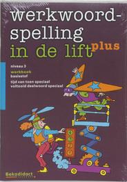 Werkwoordspelling in de lift - plus set 5 ex.: Niveau 3: Werkboek R. FlohrFlohr, Paperback