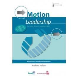 Motion Leadership Hoe leiders de boel in beweging krijgen, M. Fullan, Paperback