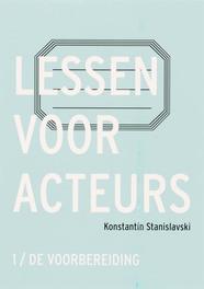 Lessen voor acteurs: 1 de voorbereiding K. Stanislavski, Paperback