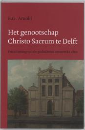 Het genootschap Christo Sacrum te Delft privatisering van de godsdienst omstreeks 1800, Arnold, E.G., Paperback