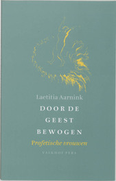 Door de Geest bewogen profetische vrouwen, AARNINK, LAETITIA, Paperback