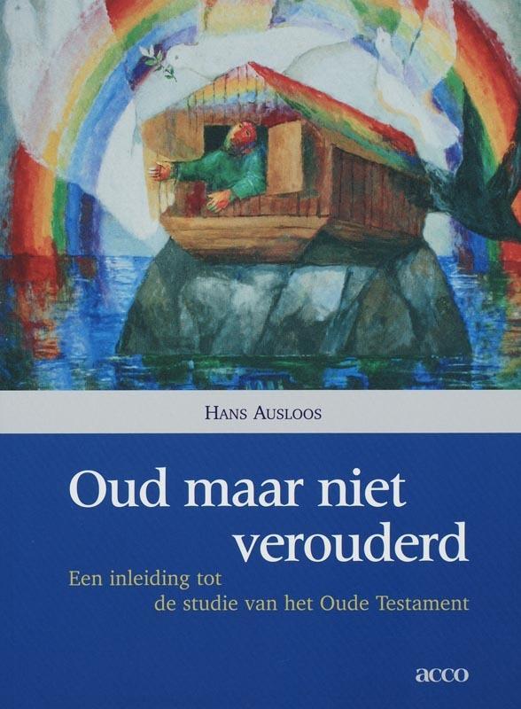 Oud maar niet verouderd Een inleiding tot de studie van het Oude Testament, H. Ausloos, onb.uitv.