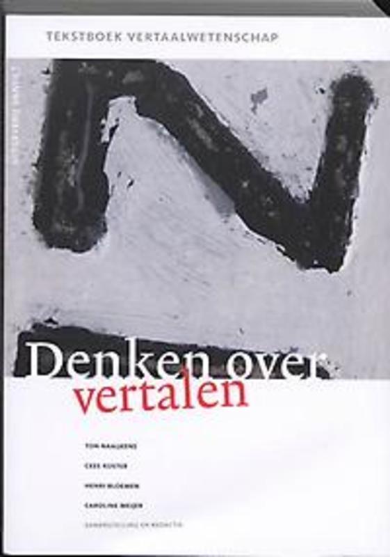 Denken over vertalen tekstboek vertaalwetenschap, Naaijkens, Ton e.a., onb.uitv.