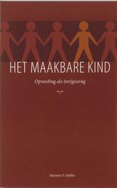 Het maakbare kind opvoeding als (ver) gissing, Delfos, M.F., Paperback